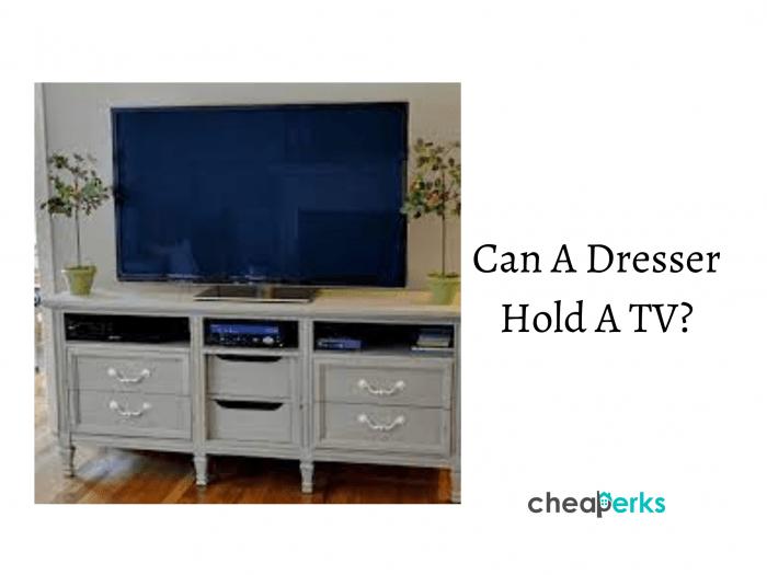Can A Dresser Hold A TV_
